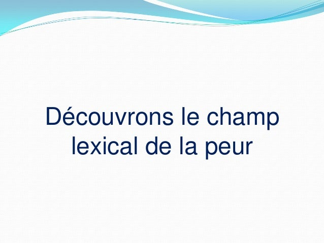 champ lexical de la peur