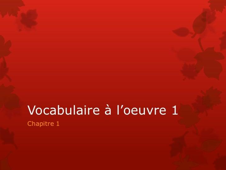 Vocabulaire à l'oeuvre 1Chapitre 1