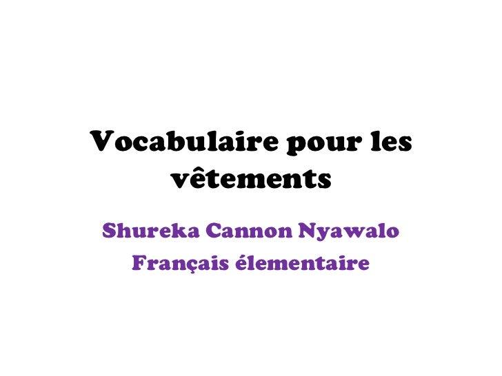 Vocabulaire pour les vêtements Shureka Cannon Nyawalo Français élementaire