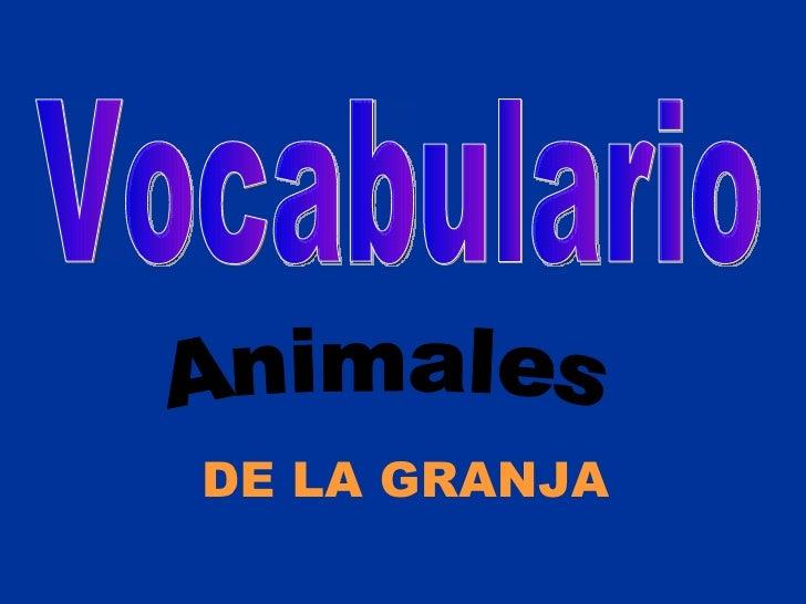 Vocabulario DE LA GRANJA Animales