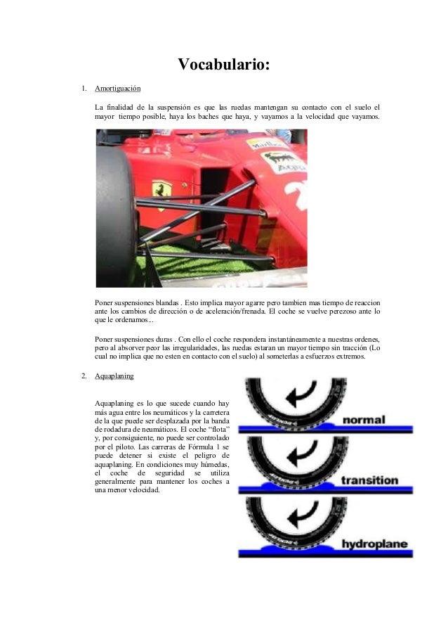 Vocabulario:1. AmortiguaciónLa finalidad de la suspensión es que las ruedas mantengan su contacto con el suelo elmayor tie...