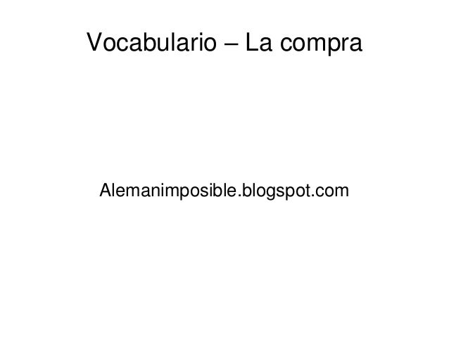 Vocabulario – La compra Alemanimposible.blogspot.com