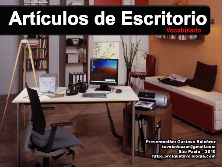 Artículos de Escritorio<br />Vocabulario<br />Presentación: Gustavo Balcázar<br />tavobalcazar@gmail.com<br />São Paulo – ...