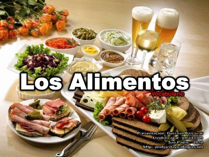 Los Alimentos<br />Vocabulario<br />Presentación: Gustavo Balcázar<br />tavobalcazar@gmail.com<br />São Paulo – 2010<br />...