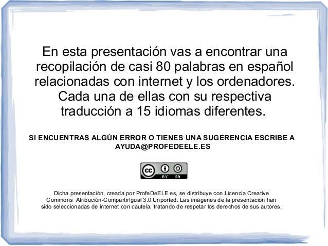 En esta presentación vas a encontrar una recopilación de casi 80 palabras en español relacionadas con internet y los orden...