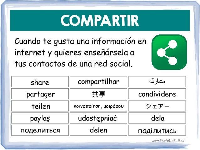 COMPARTIR Cuando te gusta una información en internet y quieres enseñársela a tus contactos de una red social. share 共享 co...