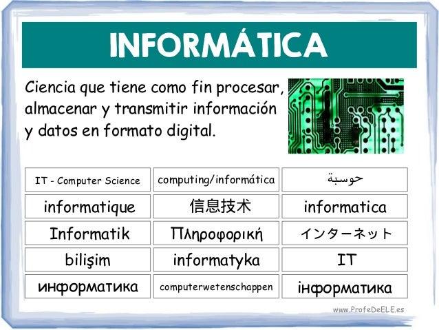 INFORMÁTICA IT - Computer Science 信息技术 informatica computing/informática informatique ΠληροφορικήInformatik informatykabil...