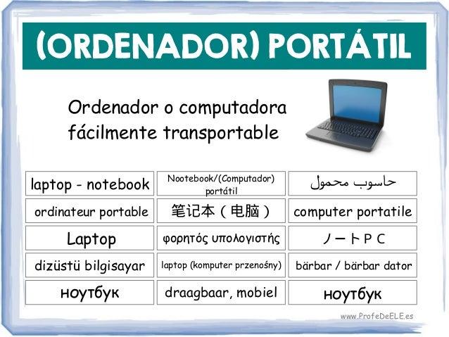 (ORDENADOR) PORTÁTIL Ordenador o computadora fácilmente transportable laptop - notebook 笔记本(电脑) computer portatile Nootebo...
