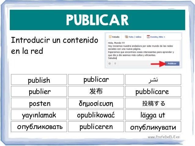 PUBLICAR Introducir un contenido en la red publish 发布 pubblicare publicar publier δημοσίευσηposten opublikowaćyayınlamak 投...