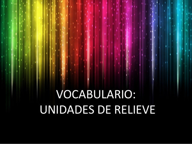 VOCABULARIO: UNIDADES DE RELIEVE