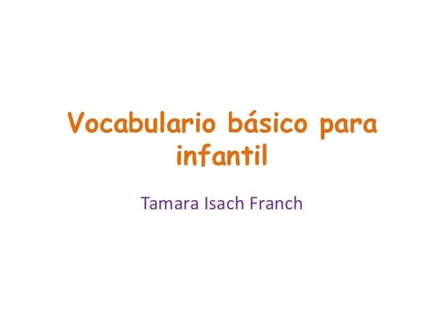 Vocabulario básico para infantil Tamara Isach Franch