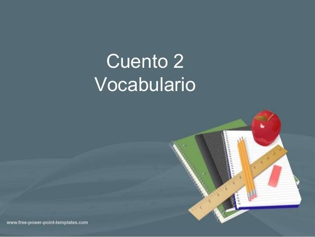 Cuento 2Vocabulario