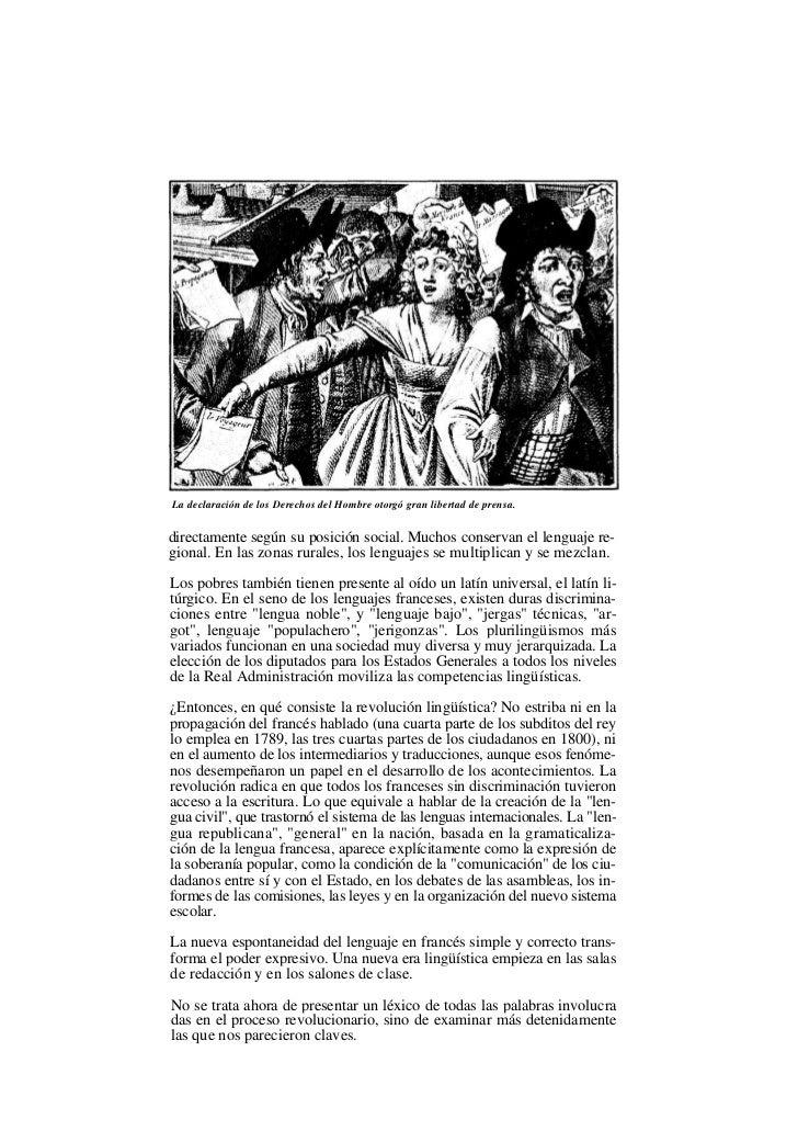 La declaración de los Derechos del Hombre otorgó gran libertad de prensa.directamente según su posición social. Muchos con...