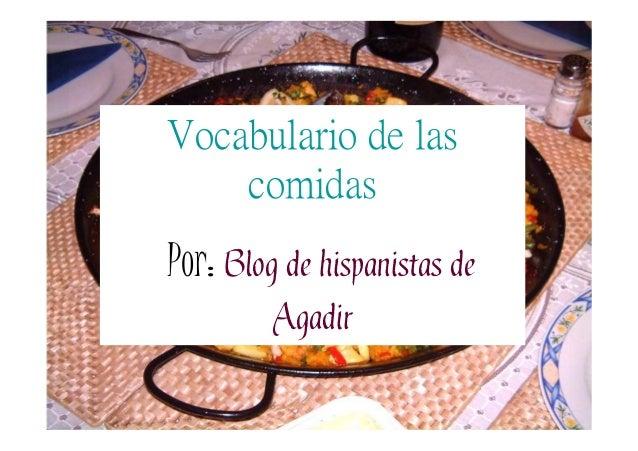 Vocabulario de las comidas  Por: Blog de hispanistas de Agadir espanoldeagadir.blogspot.com