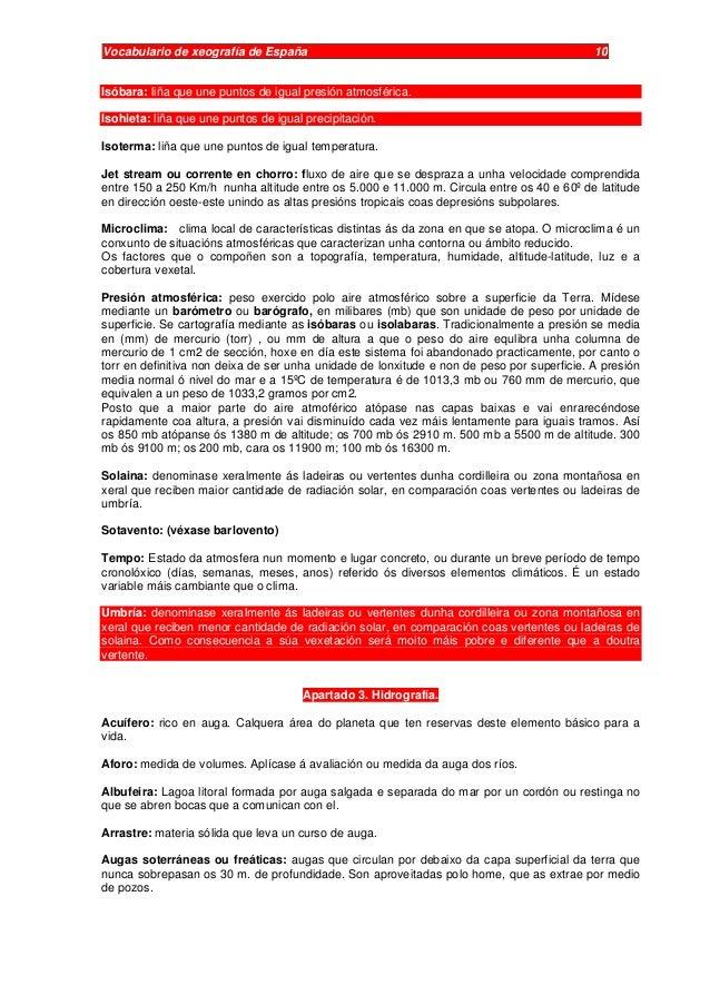 Vocabulario de xeografía de España 10 Isóbara: liña que une puntos de igual presión atmosférica. Isohieta: liña que une pu...