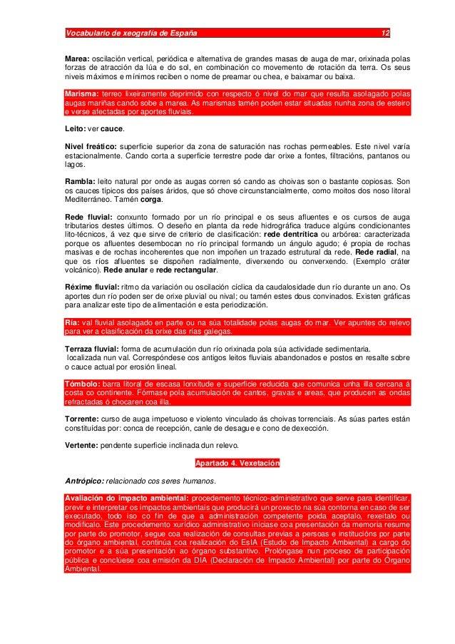 Vocabulario de xeografía de España 12 Marea: oscilación vertical, periódica e alternativa de grandes masas de auga de mar,...