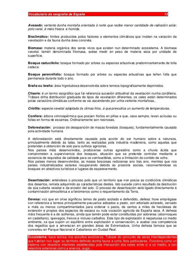 Vocabulario de xeografía de España 13 Avesedo: vertente dunha montaña orientada ó norte que recibe menor cantidade de radi...