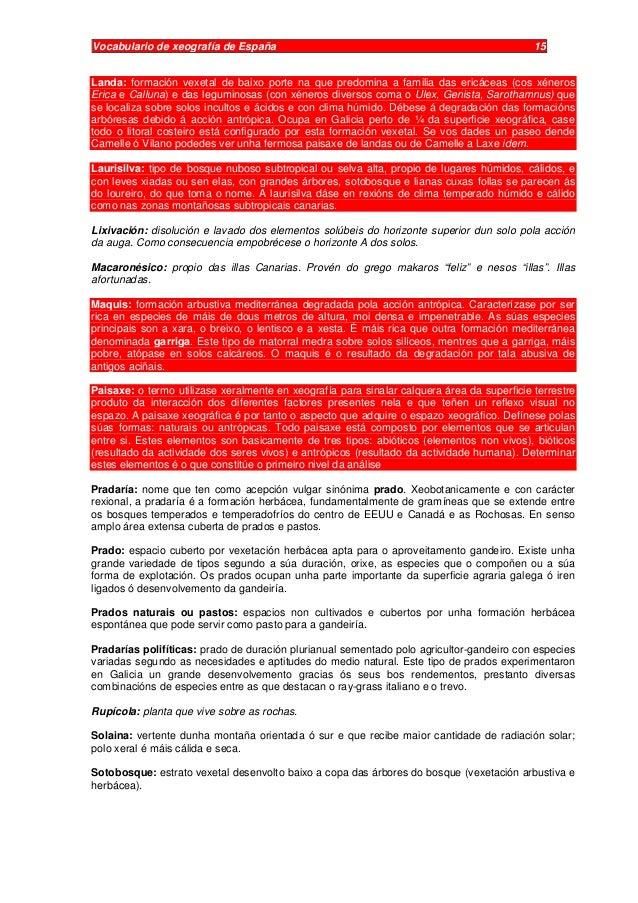 Vocabulario de xeografía de España 15 Landa: formación vexetal de baixo porte na que predomina a familia das ericáceas (co...