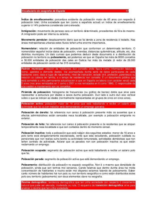 Vocabulario de xeografía de España 17 Índice de envellecemento: porcentaxe existente da poboación maior de 65 anos con res...
