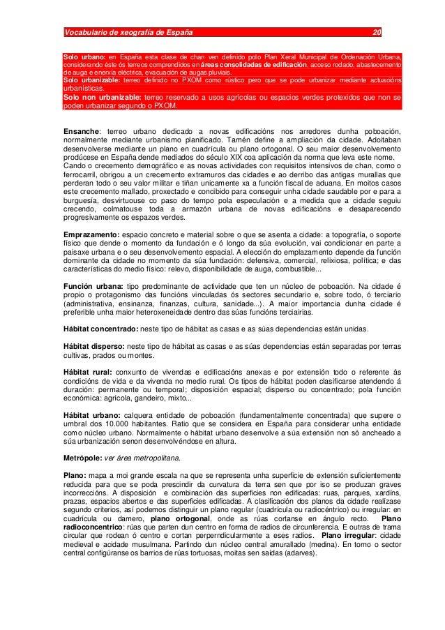Vocabulario de xeografía de España 20 Solo urbano: en España esta clase de chan ven definido polo Plan Xeral Municipal de ...