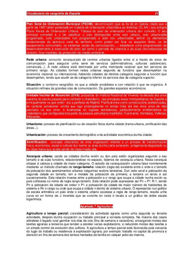 Vocabulario de xeografía de España 21 Plan Xeral de Ordenación Municipal (PXOM): denominación que se lle dá en Galicia (da...