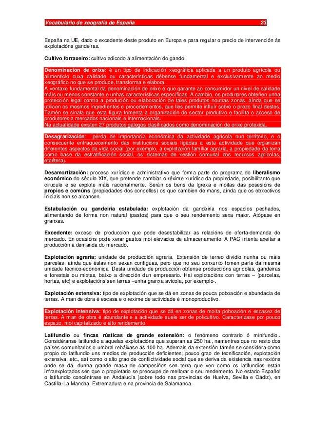 Vocabulario de xeografía de España 23 España na UE, dado o excedente deste produto en Europa e para regular o precio de in...