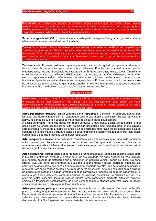 Vocabulario de xeografía de España 25 Silvicultura: é o cultivo dos bosques ou montes e tamén a ciencia que trata deste cu...