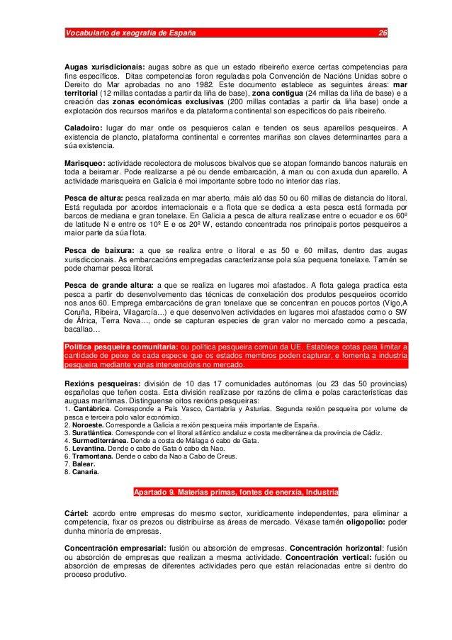 Vocabulario de xeografía de España 26 Augas xurisdicionais: augas sobre as que un estado ribeireño exerce certas competenc...