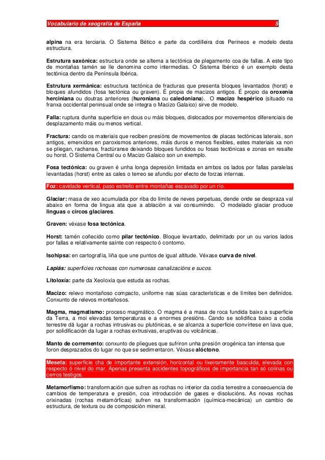 Vocabulario de xeografía de España 5 alpina na era terciaria. O Sistema Bético e parte da cordilleira dos Perineos e model...