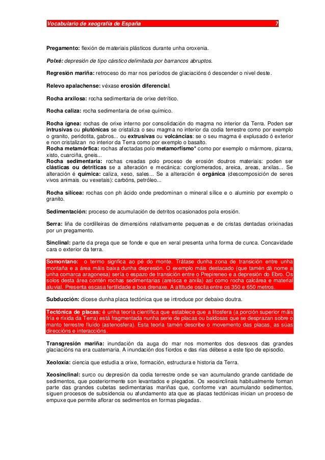 Vocabulario de xeografía de España 7 Pregamento: flexión de materiais plásticos durante unha oroxenia. Polxé: depresión de...