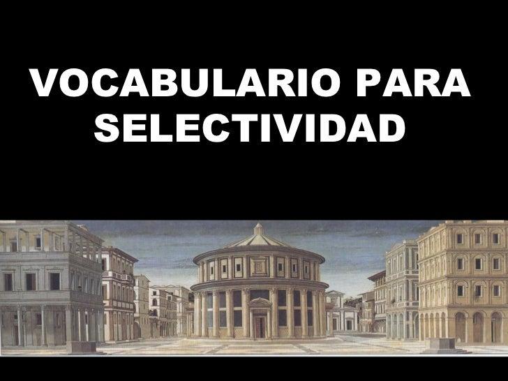 VOCABULARIO PARA SELECTIVIDAD