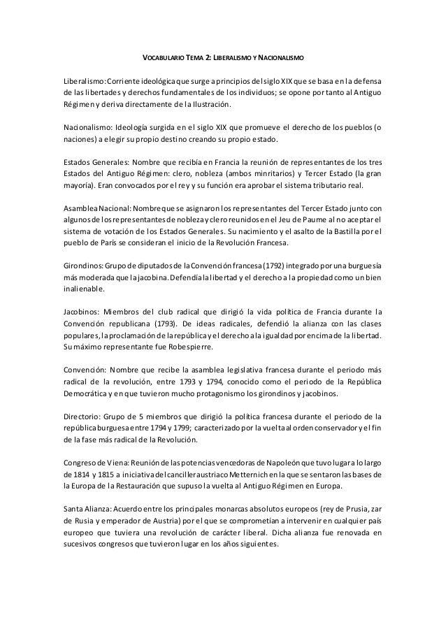 VOCABULARIO TEMA 2: LIBERALISMO Y NACIONALISMO Liberalismo:Corriente ideológicaque surge aprincipiosdel sigloXIXque se bas...