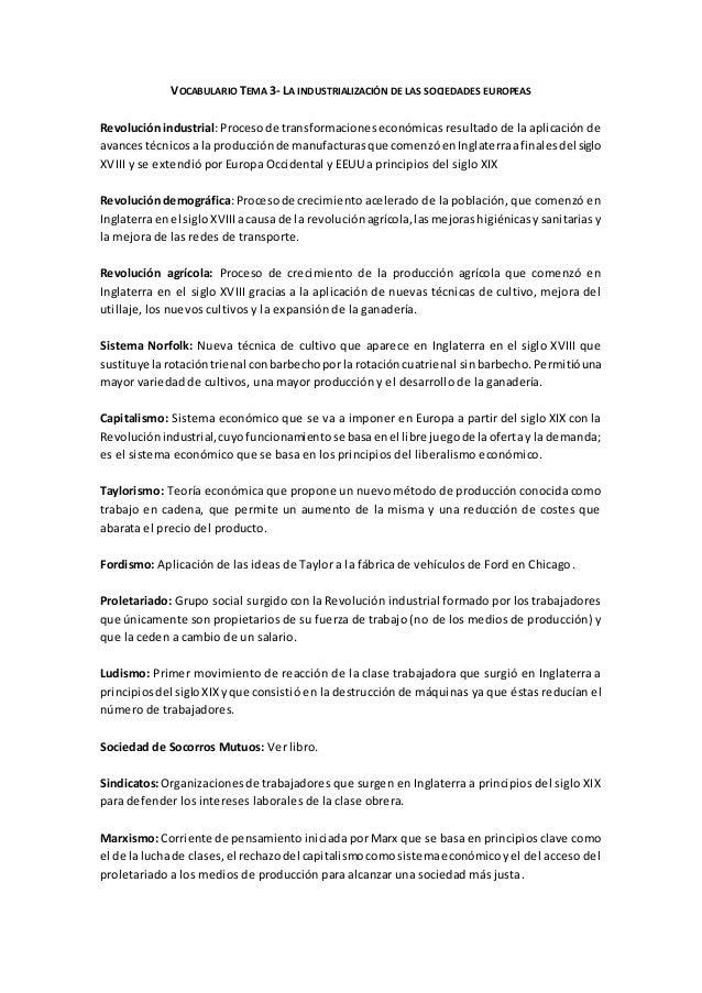 VOCABULARIO TEMA 3- LA INDUSTRIALIZACIÓN DE LAS SOCIEDADES EUROPEAS Revoluciónindustrial:Procesode transformacioneseconómi...