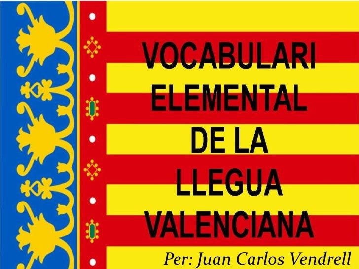 Per: Juan Carlos Vendrell<br />