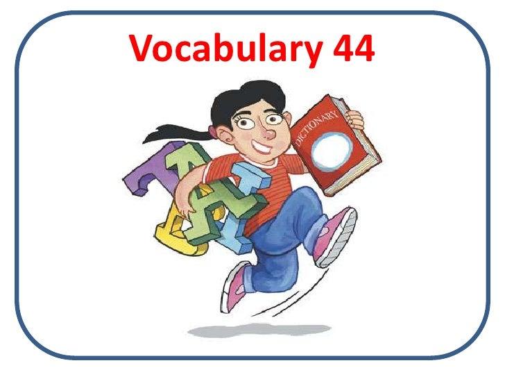 Vocabulary 44<br />