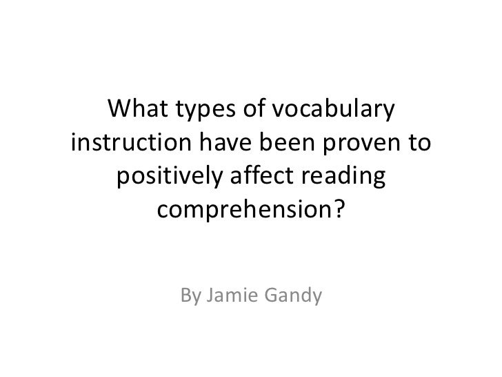What types of vocabulary instruction have been proven to positively affect reading comprehension? <br />By Jamie Gandy<br />