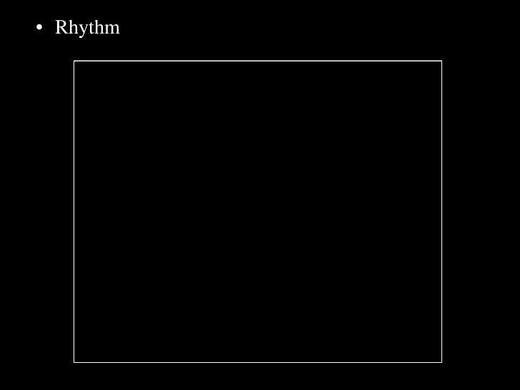 <ul><li>Rhythm </li></ul>