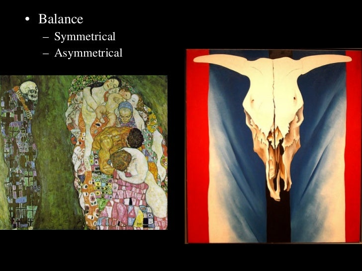 <ul><li>Balance </li></ul><ul><ul><li>Symmetrical </li></ul></ul><ul><ul><li>Asymmetrical </li></ul></ul>
