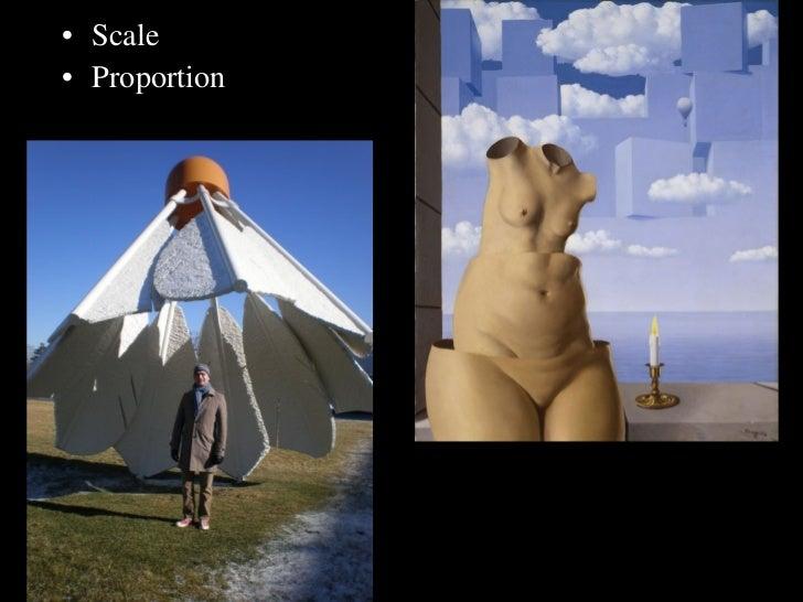 <ul><li>Scale </li></ul><ul><li>Proportion </li></ul>