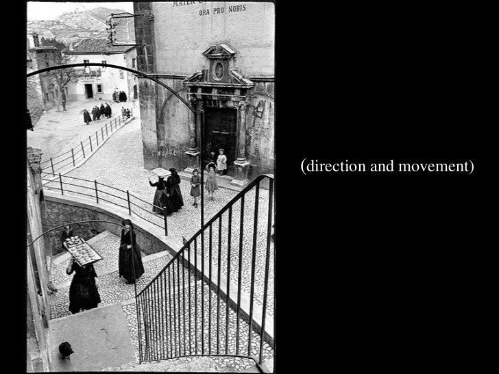 <ul><ul><li>( direction and movement) </li></ul></ul>