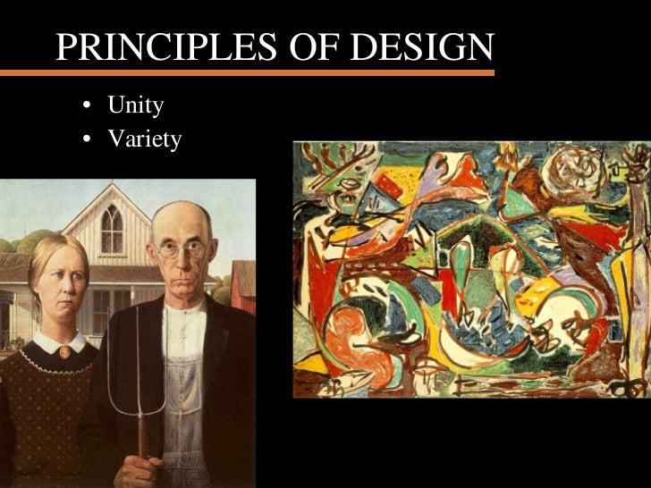 PRINCIPLES OF DESIGN <ul><li>Unity </li></ul><ul><li>Variety </li></ul>