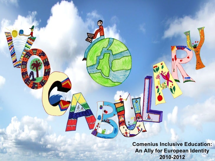 Comenius Inclusive Education: An Ally for European Identity           2010-2012
