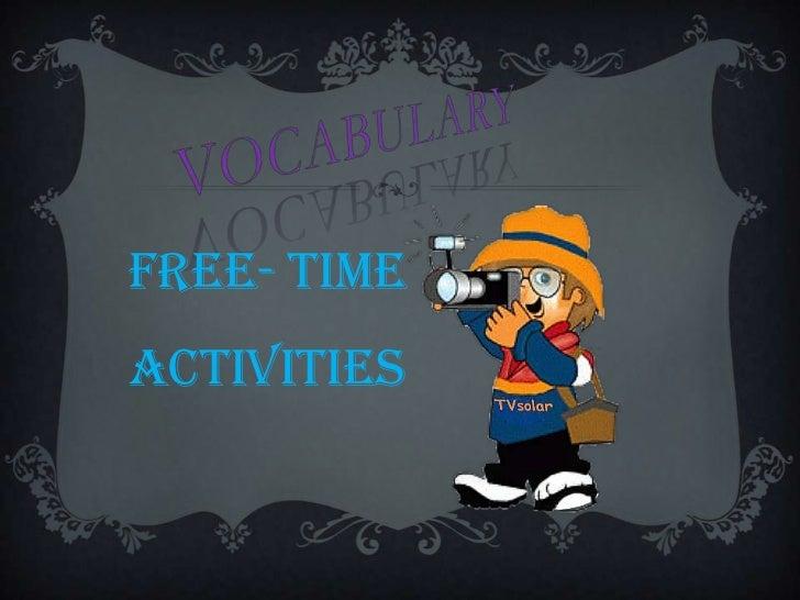 FREE- TIMEACTIVITIES