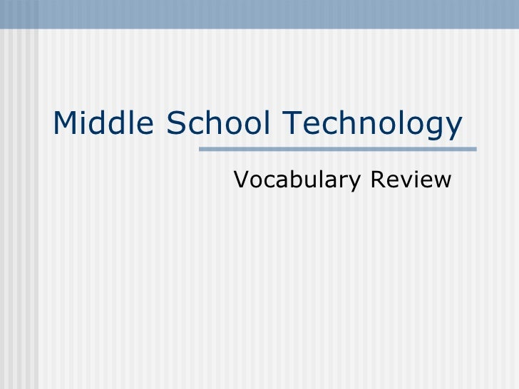Middle School Technology  Vocabulary Review