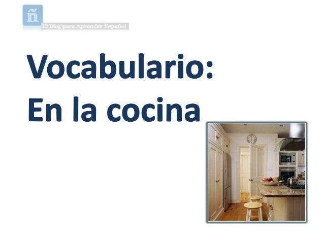 Vocabulary in the kitchen spanish vocabulario en la - Cocina en ele ...