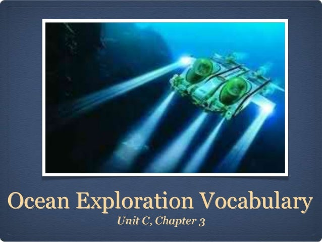 Ocean Exploration Vocabulary Unit C, Chapter 3