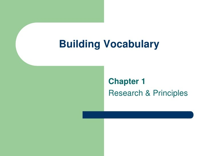 Building Vocabulary         Chapter 1         Research & Principles