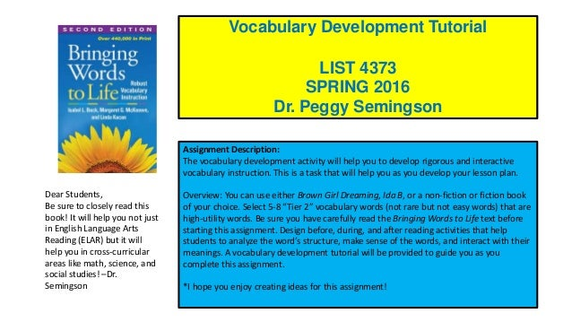 Submit by 11:59 p.m. Sunday of Week 7, March 6, 2016. Please use the required template. Vocabulary Development Tutorial LI...