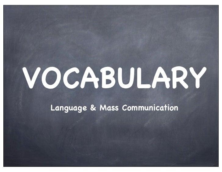 VOCABULARY Language & Mass Communication