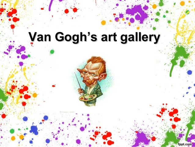 Van Gogh's art gallery